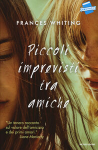 Libro Piccoli imprevisti tra amiche Frances Whiting