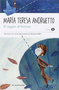 Foto Cover di Il viaggio di Stefano, Libro di M. Teresa Andruetto, edito da Mondadori