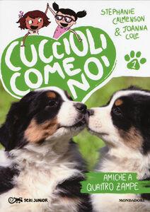 Foto Cover di Amiche a quattro zampe. Cuccioli come noi. Vol. 1, Libro di Stephanie Calmenson,Joanna Cole, edito da Mondadori