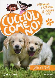 Libro Gatta ci cova! Cuccioli come noi. Vol. 2 Stephanie Calmenson , Joanna Cole