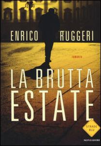 Foto Cover di La brutta estate, Libro di Enrico Ruggeri, edito da Mondadori