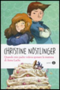 Libro Quando mio padre voleva sposare la mamma di Anna Lachs Christine Nöstling3r