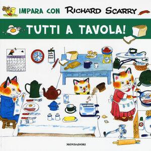 Foto Cover di Tutti a tavola!, Libro di Richard Scarry, edito da Mondadori 0