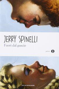 Libro Fuori dal guscio Jerry Spinelli