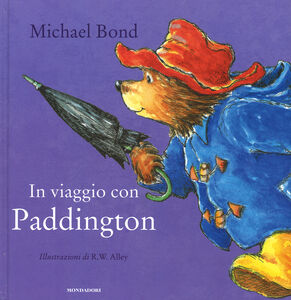 Libro In viaggio con Paddington Michael Bond , R. W. Alley