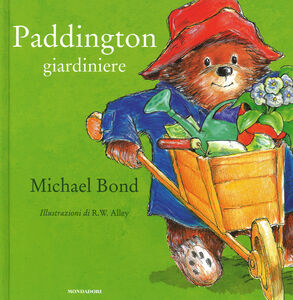 Libro Paddington giardiniere Michael Bond , R. W. Alley