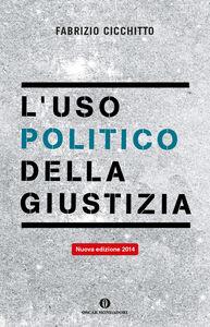 Libro L' uso politico della giustizia Fabrizio Cicchitto