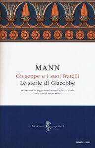 Libro Giuseppe e i suoi fratelli. Vol. 1: Le storie di Giacobbe. Thomas Mann