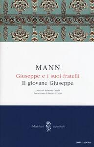 Foto Cover di Giuseppe e i suoi fratelli. Vol. 2: Il giovane Giuseppe., Libro di Thomas Mann, edito da Mondadori