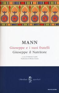 Libro Giuseppe e i suoi fratelli. Vol. 4: Giuseppe il Nutritore. Thomas Mann