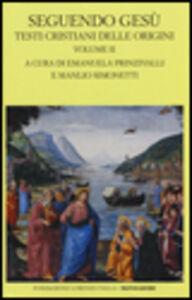 Foto Cover di Seguendo Gesù. Testi cristiani delle origini. Testo greco a fronte. Vol. 2, Libro di  edito da Mondadori