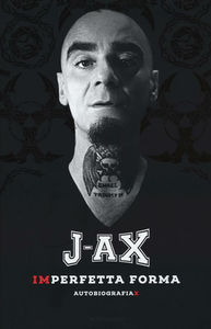 Libro Imperfetta forma. Autobiografiax J-Ax