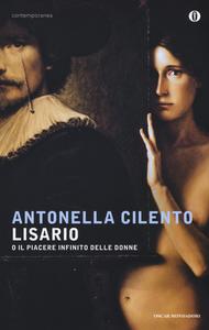 Libro Lisario o il piacere infinito delle donne Antonella Cilento
