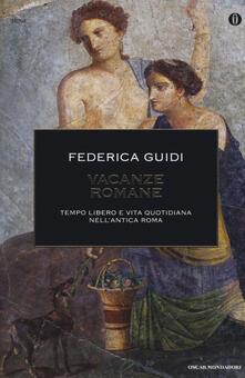 Daddyswing.es Vacanze romane. Tempo libero e vita quotidiana nell'antica Roma Image