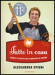 Foto Cover di Fatto in casa. Segreti e ricette della maestra di cucina, Libro di Alessandra Spisni, edito da Mondadori