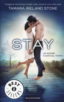 Stay. Un amore fuori dal tempo - Tamara Ireland Stone - copertina