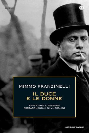 Il duce e le donne. Avventure e passioni extraconiugali di Mussolini