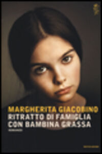 Foto Cover di Ritratto di famiglia con bambina grassa, Libro di Margherita Giacobino, edito da Mondadori