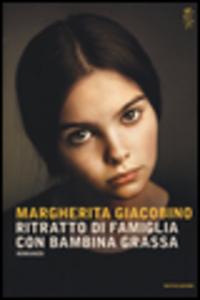 Libro Ritratto di famiglia con bambina grassa Margherita Giacobino