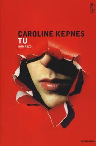 Tu - Caroline Kepnes - copertina