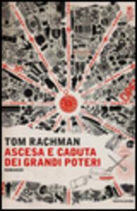Libro Ascesa e caduta dei grandi poteri Tom Rachman