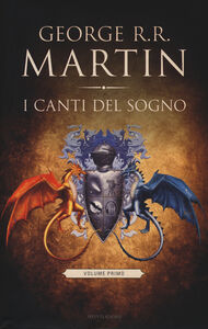 Foto Cover di I canti del sogno. Vol. 1, Libro di George R. R. Martin, edito da Mondadori