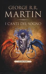 Libro I canti del sogno. Vol. 1 George R. R. Martin