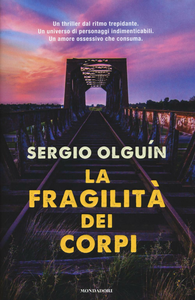 Libro La fragilità dei corpi Sergio S. Olguín