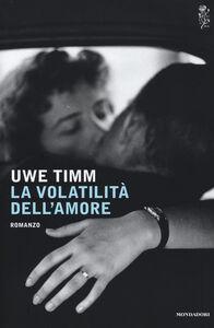 Libro La volatilità dell'amore Uwe Timm