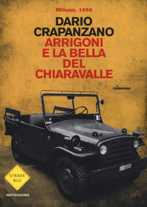 Libro Arrigoni e la bella del Chiaravalle. Milano, 1952 Dario Crapanzano
