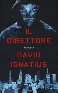 Foto Cover di Il direttore, Libro di David Ignatius, edito da Mondadori