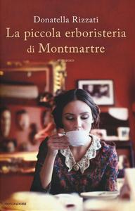 Libro La piccola erboristeria di Montmartre Donatella Rizzati