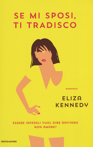 Libro Se mi sposi, ti tradisco Eliza Kennedy