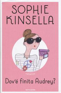 Foto Cover di Dov'è finita Audrey?, Libro di Sophie Kinsella, edito da Mondadori