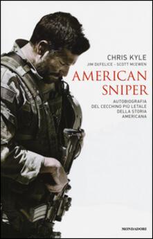 American sniper. Autobiografia del cecchino più letale della storia americana - Chris Kyle,Jim De Felice,Scott McEwen - copertina