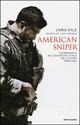 American sniper. Autobiografia del cecchino pi� letale della storia americana