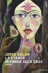 Libro La stanza in fondo alla casa Jorge Galán