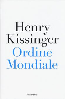Ordine mondiale - Henry Kissinger - copertina