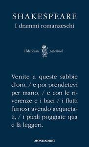 Libro I drammi romanzeschi. Testo inglese a fronte William Shakespeare