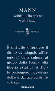 Foto Cover di Nobiltà dello spirito e altri saggi, Libro di Thomas Mann, edito da Mondadori