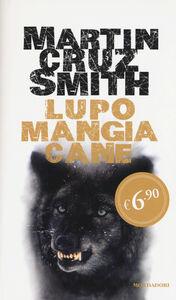 Libro Lupo mangia cane Martin Cruz Smith