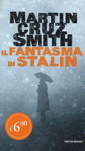 Foto Cover di Il fantasma di Stalin, Libro di Martin Cruz Smith, edito da Mondadori
