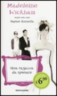 Una ragazza da sposare - Madeleine Wickham - copertina