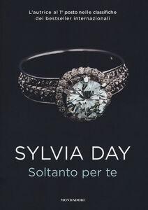 Foto Cover di Soltanto per te, Libro di Sylvia Day, edito da Mondadori