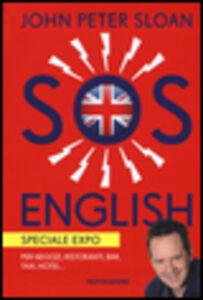 Libro SOS English. Speciale Expo. Per negozi, ristoranti, bar, taxi, hotel... John P. Sloan , Marzia Caramazza