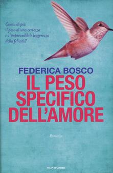 Il peso specifico dell'amore - Federica Bosco - copertina