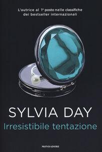 Foto Cover di Irresistibile tentazione, Libro di Sylvia Day, edito da Mondadori