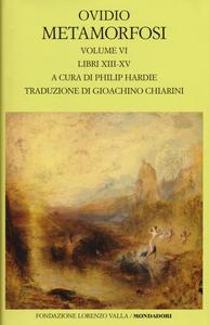 Libro Metamorfosi. Testo latino a fronte. Vol. 6: Libri XIII-XV. Publio Nasone Ovidio