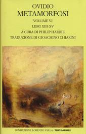 Metamorfosi. Testo latino a fronte. Vol. 6: Libri XIII-XV.
