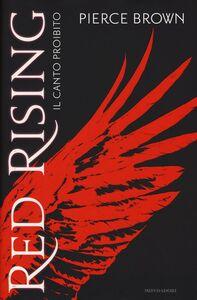 Libro Il canto proibito. Red rising Pierce Brown